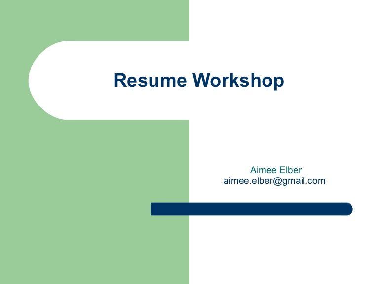resume-workshop-3220306 by Aimee via Slideshare Proyectos