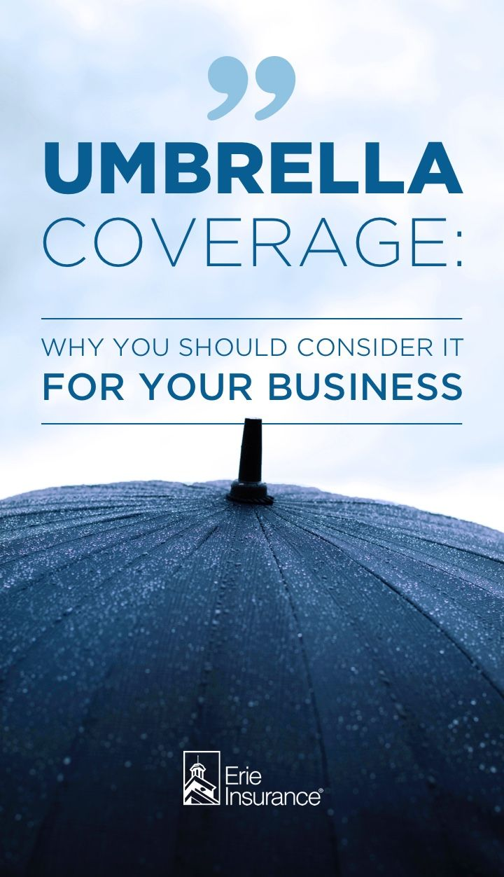 Why Should I Consider A Business Umbrella Policy L Erie Insurance