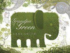 Grandpa Green by Lane Smith