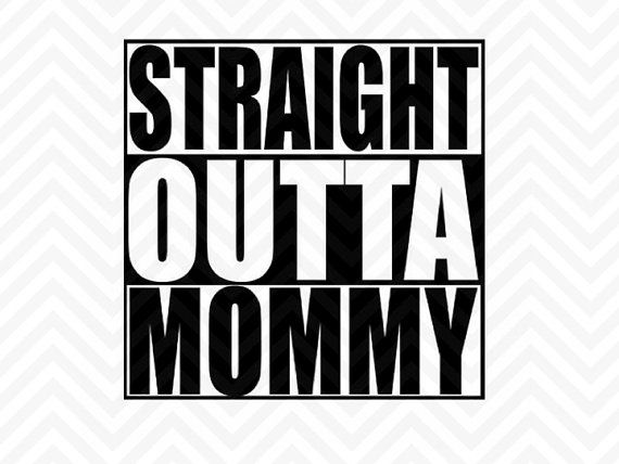 b4e2baa52 Straight Outta Mommy SVG and DXF Cut File by KristinAmandaDesigns ...