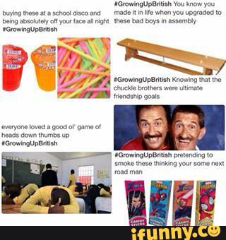 Yup All True Growing Up British British Memes British Humor