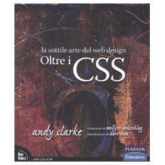 Oltre i Css.  manuale di  lettura veloce e gradevole, bella l' impostazione grafica. Un libro originale che consiglio a tutti coloro sviluppano con html e css.