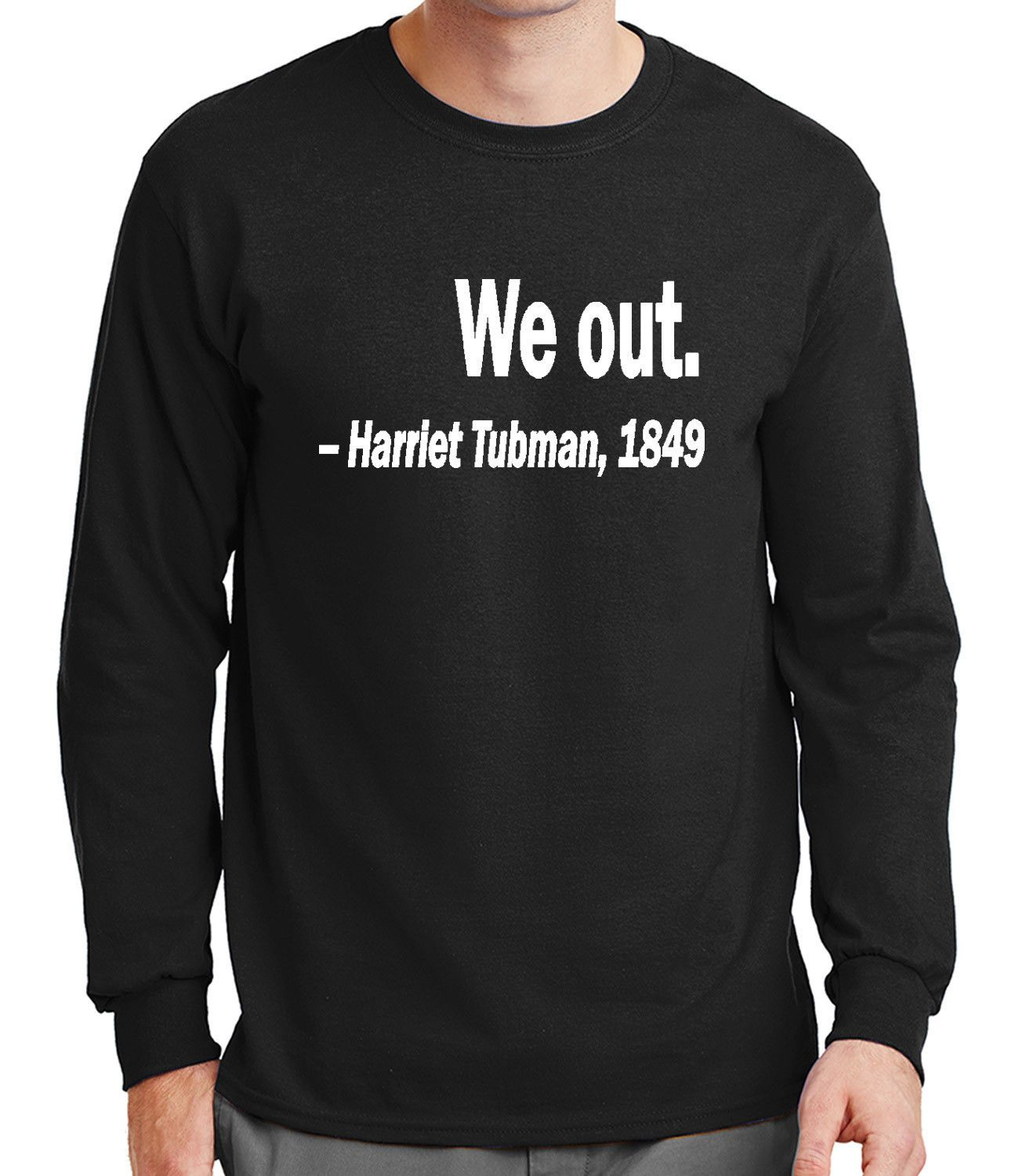 T Shirt With Saying Harriet Tubman Black History Quote Men