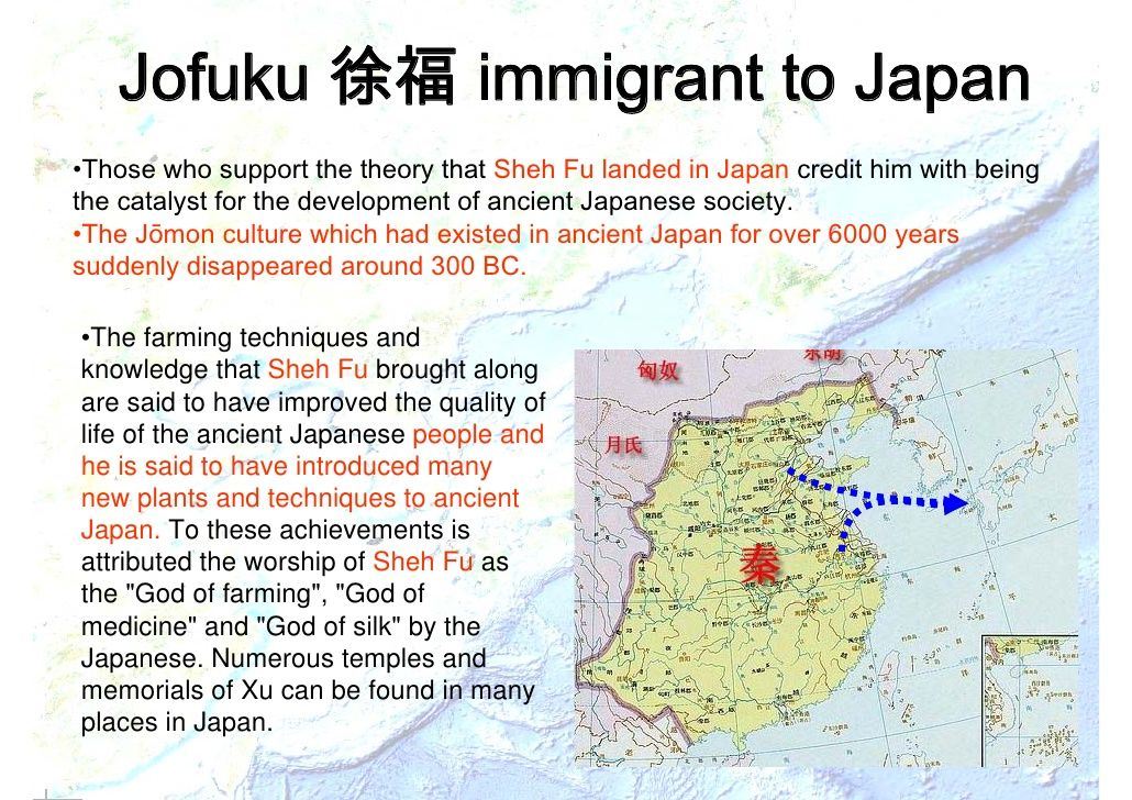 Jofuku 徐福 immigrant to Japan •Those who support the theory that Sheh Fu landed in Japan credit him with being the catalyst...