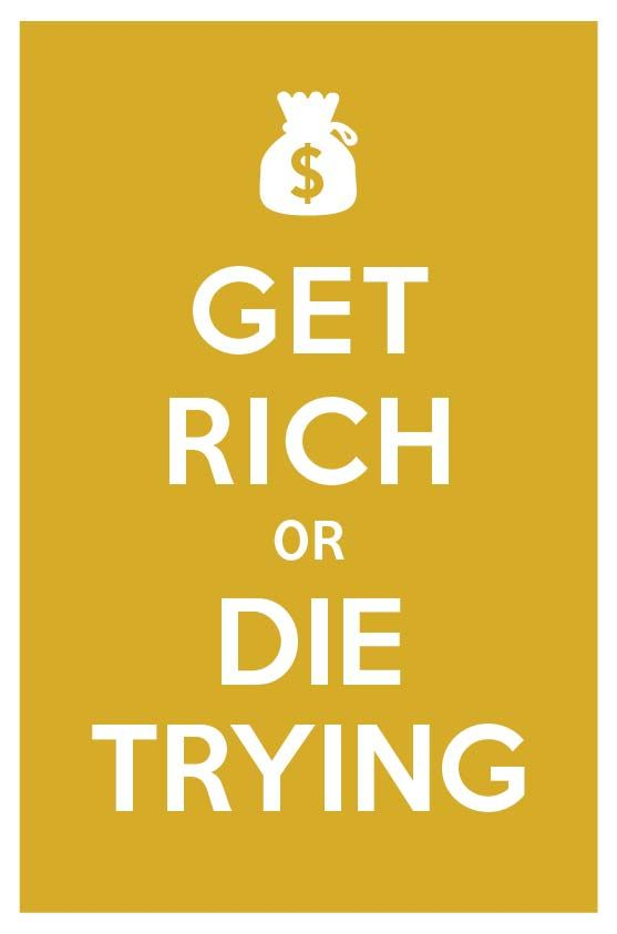 Get Rich Or Die Trying Want This In My Room For Inspiration Facts