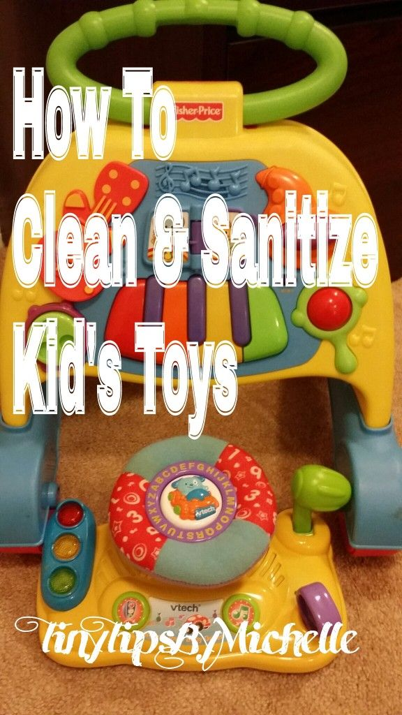How To Properly Disinfect Toys : How to properly clean and sanitize kid s toys prevent