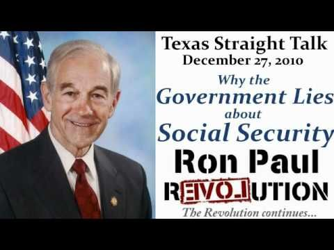 Please like, share, subscribe & comment! http://www.RonPaul.com    Why the Government Lies About Social Security    by Ron Paul    Perhaps the biggest media story of 2010 was the influence of Tea Party voters on the Congressional landscape. The new Congress comes to Capitol Hill with a mandate to end profligate spending and restore fiscal sanity...