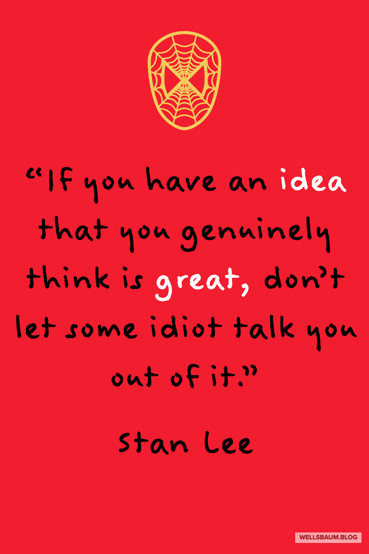 Stan Lee Offers This Advice To Creators Marvel Quotes Stan Lee Best Quotes