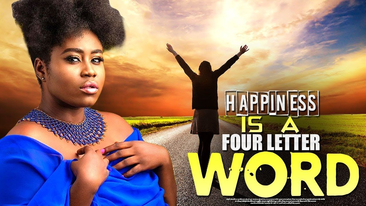 HAPPINESS IS A FOUR LETTER WORD Christian Movies 2019