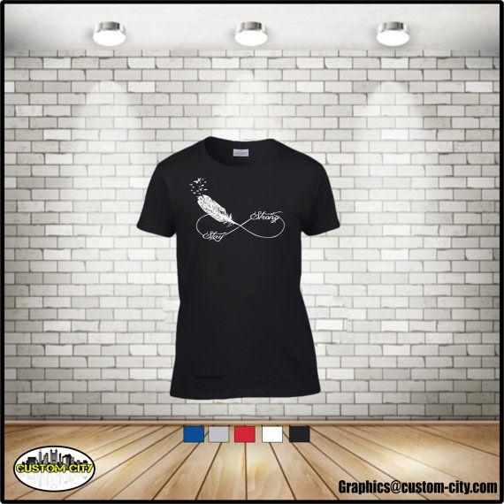 stay strong t-shirt infinity feather t-shirt woman unisex adult lady girl men. available in plus size, S-5x t-shirts boho bohemian - http://Www.Etsy.com/shop/customcityink
