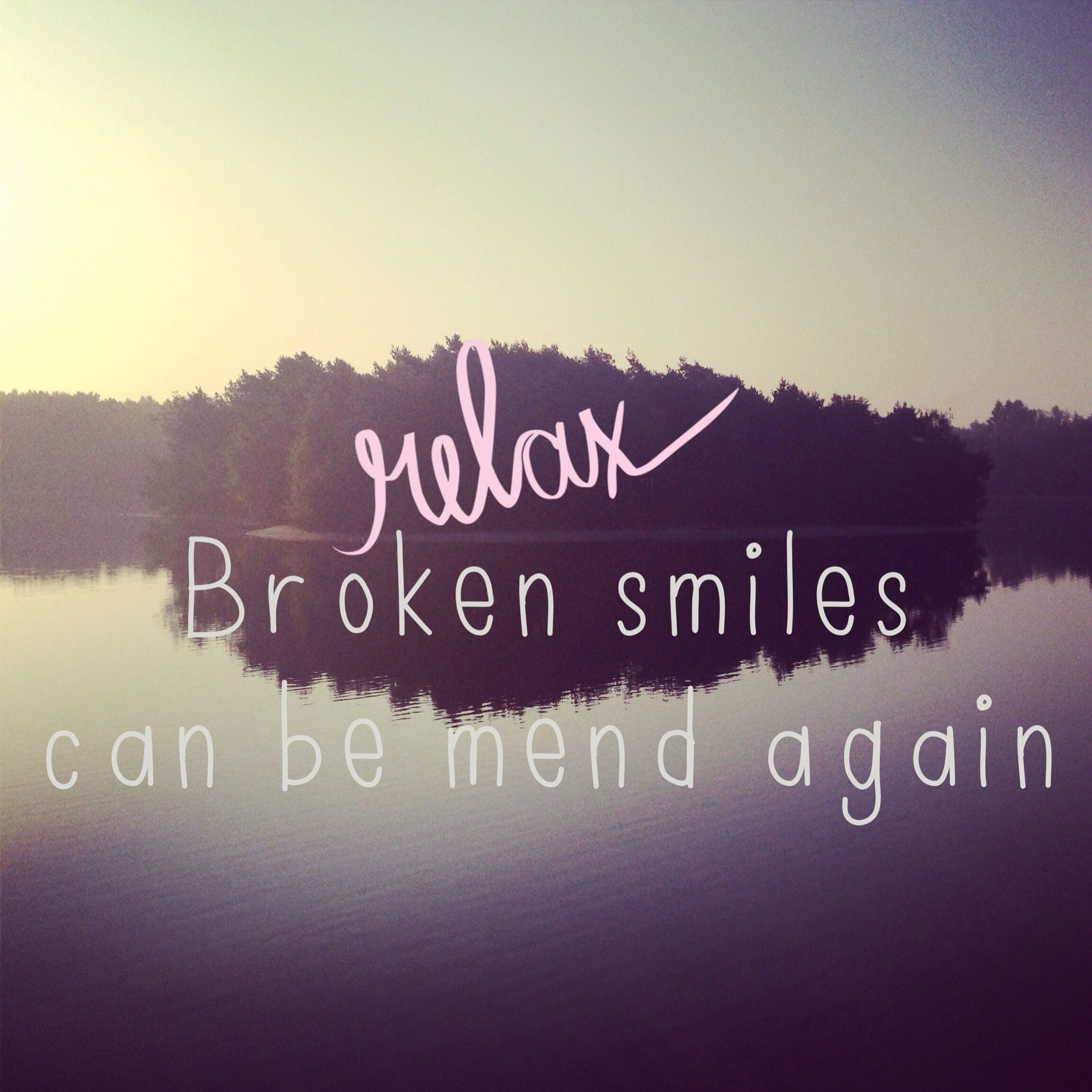 Quotes About Smiles Smiles Broken Quote Relax Smile Love Wise  Words Pinterest
