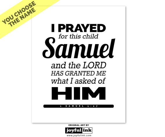 1 SAMUEL 1 : 27. Choose a name CUSTOMIZABLE Christian wall art Personalized DIY Printable I prayed for this child