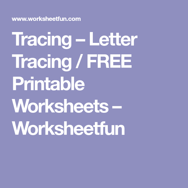 Tracing – Letter Tracing / FREE Printable Worksheets – Worksheetfun ...
