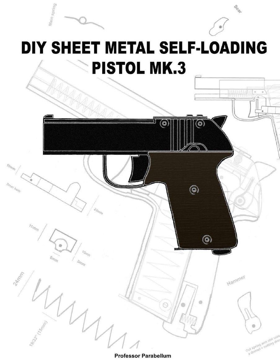 Mk3 Diy Sheet Metal Self Loading Pistol Professor Parabellum