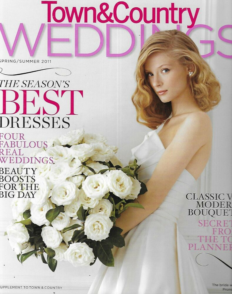 Town And Country Weddings Magazine The Season S Best Dresses Top Planner Secrets In 2020 Country Wedding Wedding Magazine Wedding Beauty