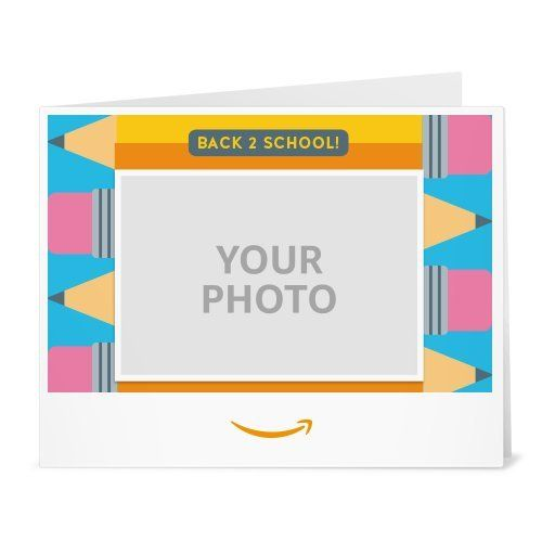 Amazon Gift Card Upload Your Photo Print Back To School Pencil Amazon Com Gift Cards Never Expire And Car Electronic Gift Cards Gift Card Design Cards