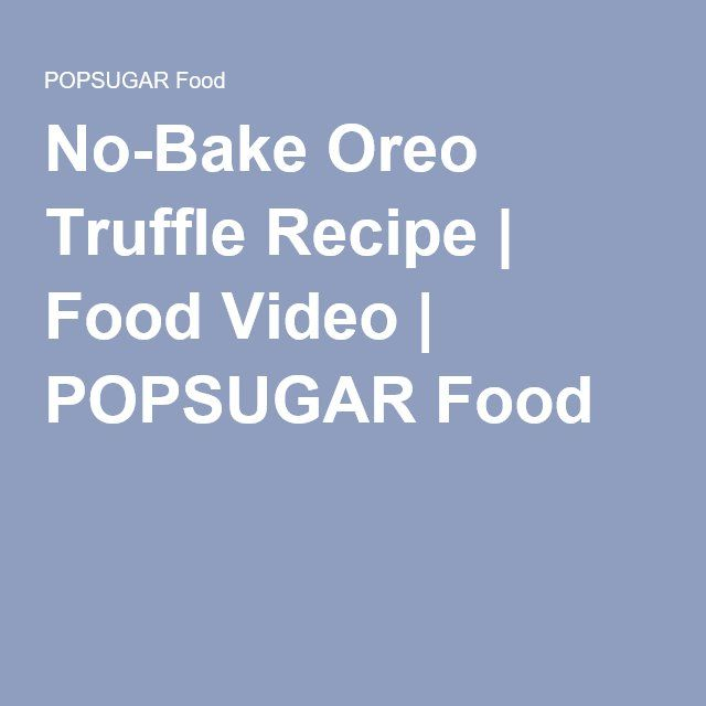No-Bake Oreo Truffle Recipe | Food Video | POPSUGAR Food