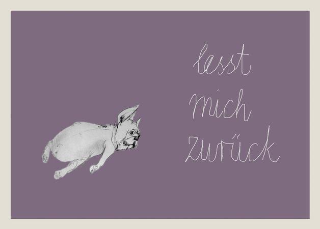 http://de.dawanda.com/product/77282399-postkarte-lasst-mich-zurueck