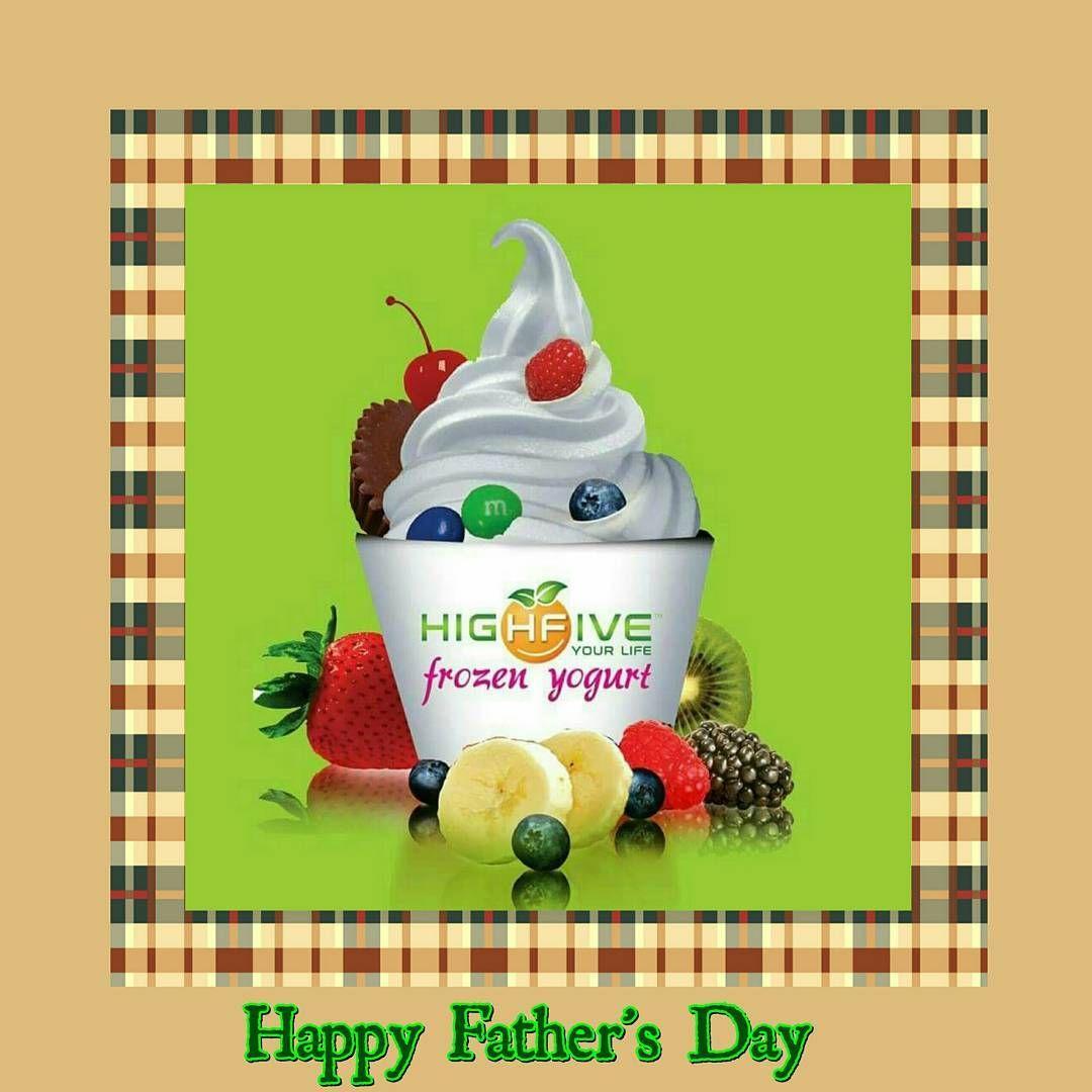Happy fathers day highfivefrozenyogurt mountdora