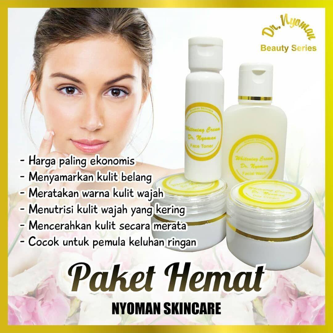 Penasaran Dengan Produk Nyoman Skincare Yuk Coba Paket Hemat