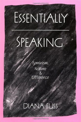 Essentially Speaking Feminism Nature And Difference By Diana