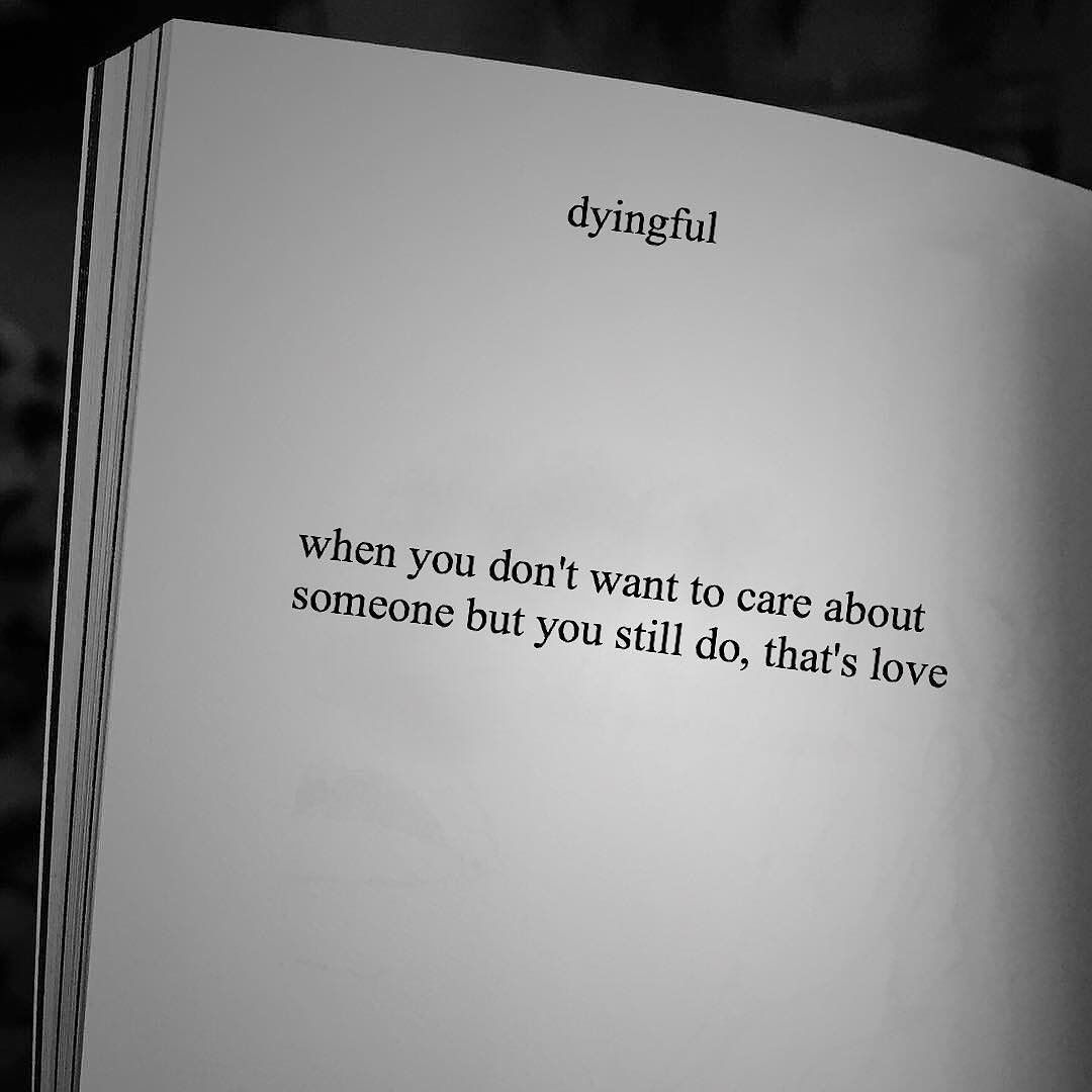 Dyingful On Instagram I Still Care More Than You Do Care About You Quotes Be Yourself Quotes Miss Me Quotes