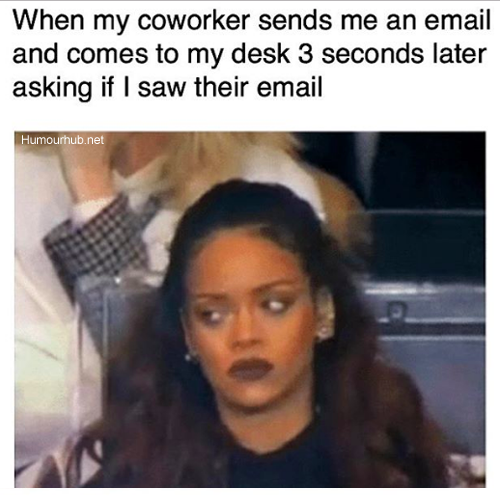 When My Coworker Sends Me An Email And Humour Hub Work Humor Work Quotes Funny Funny Quotes Sarcasm