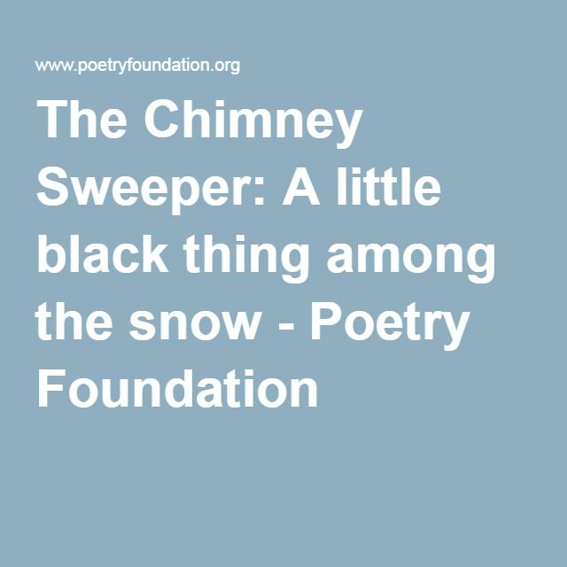 The Chimney Sweeper A Little Black Thing Among The Snow