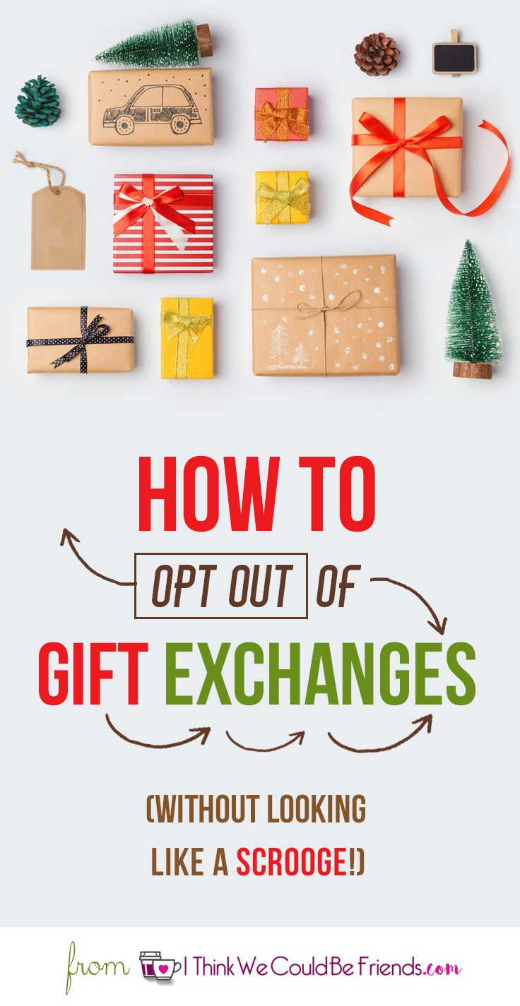 How to get out of Christmas Gift Exchanges (and not look like a ...