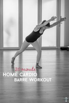 20 minute home cardio barre workout  barre workout