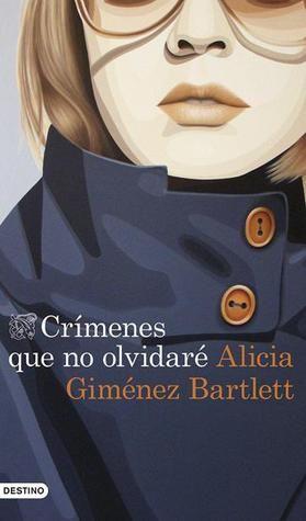Crímenes que no olvidaré by Alicia Giménez Bartlett: Libro de cuentos, entre ellos algunos muy agradable, pero ya que era tan largo desde que leí historias de Petra y Fermín, yo estaba feliz de todos modos.