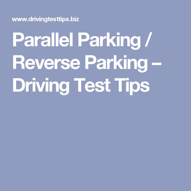 Parallel Parking Reverse Parking Driving Test Tips School K 12