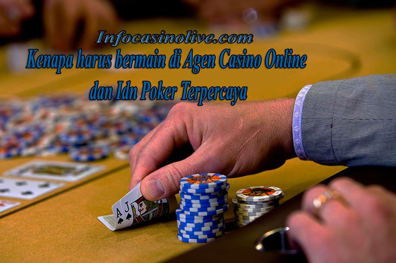 Kenapa Harus Bermain Di Agen Casino Online Dan Idn Poker Terpercaya Poker Casino Online