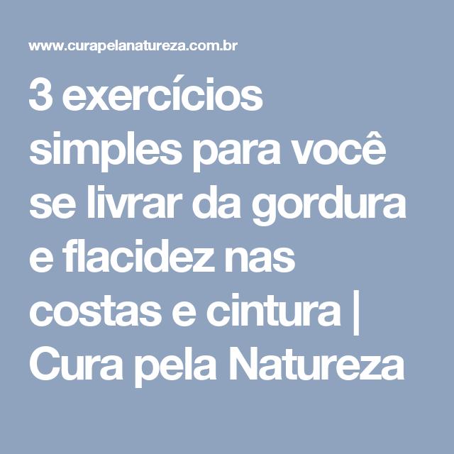 3 exercícios simples para você se livrar da gordura e flacidez nas costas e cintura   Cura pela Natureza