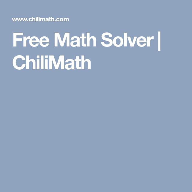 Free Math Solver | ChiliMath | HS: Math, Math, Math!! | Pinterest ...