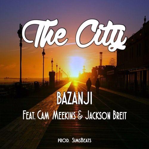 The City Ft Cam Meekins Jackson Breit Prod Simsbeats By Bazanji Free Listening On Soundcloud Jackson City Cam
