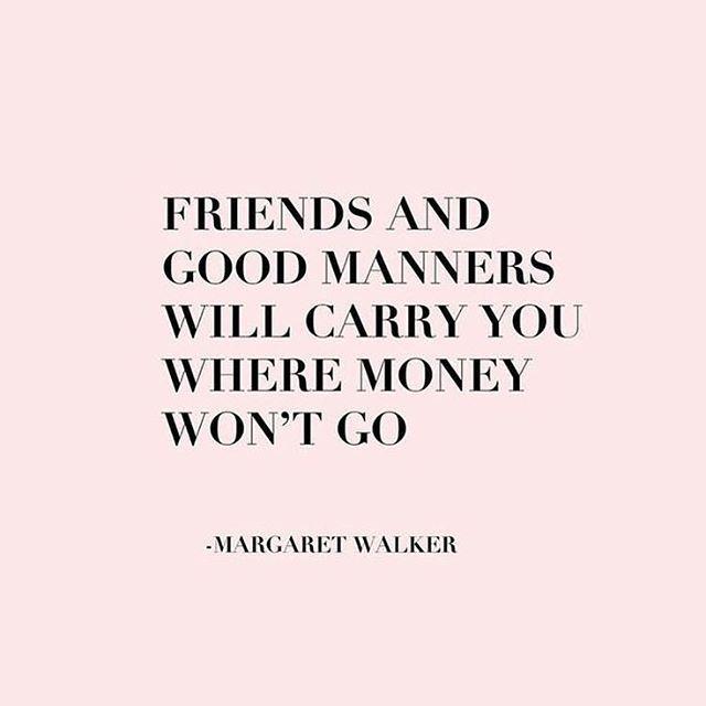 Good friends + manners