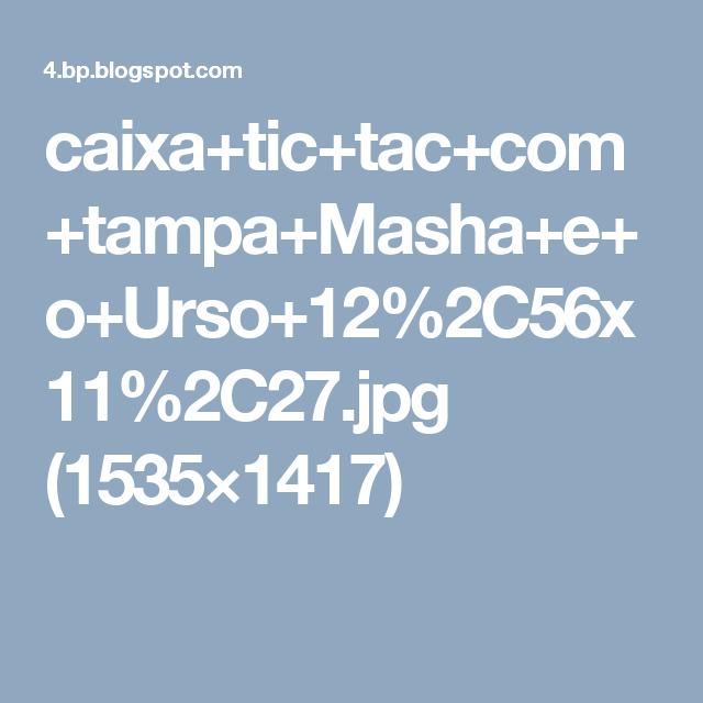 caixa+tic+tac+com+tampa+Masha+e+o+Urso+12%2C56x11%2C27.jpg (1535×1417)