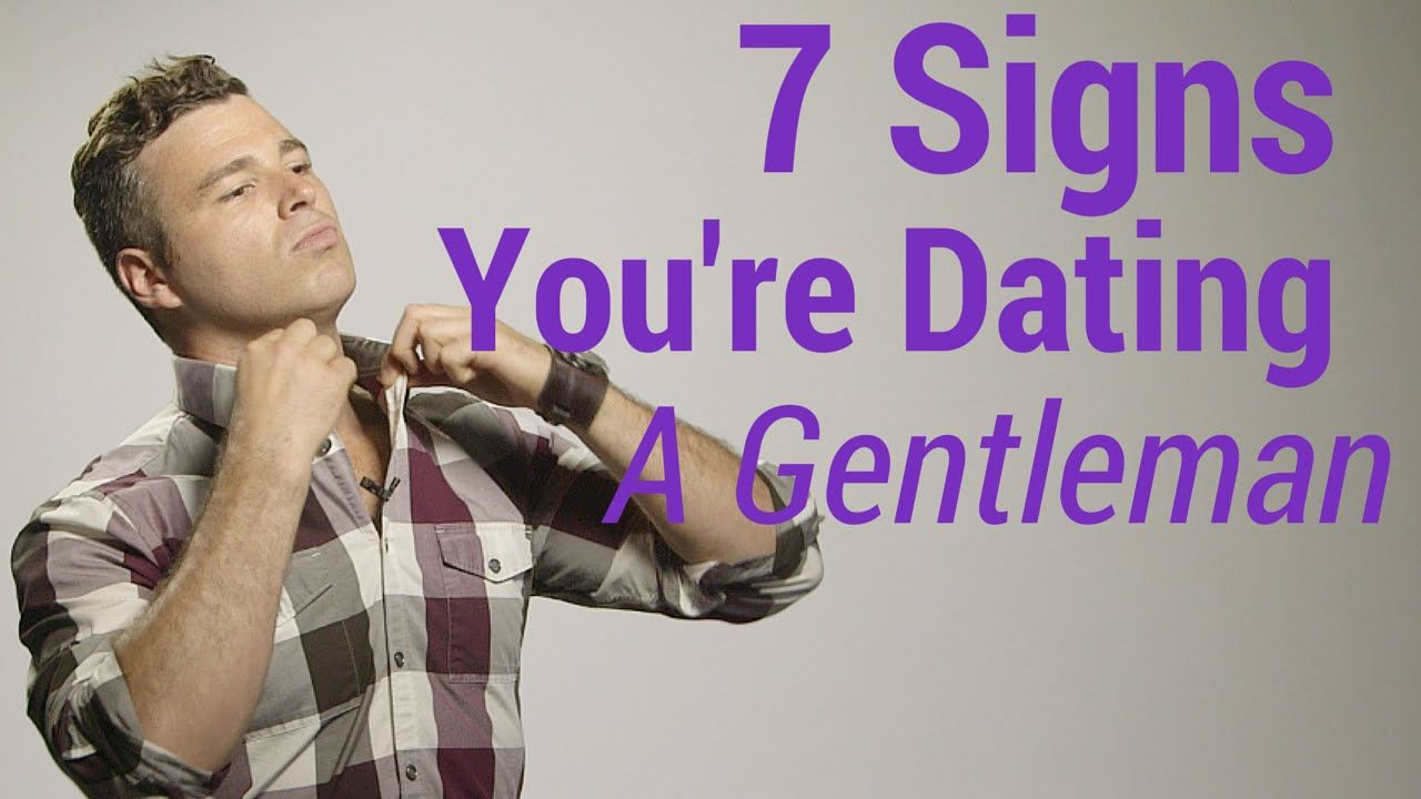 7 Signs You're Dating a True Gentleman