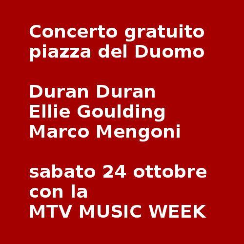 Concerto gratuito in piazza del Duomo a Milano: Duran Duran, Ellie Goulding e Marco Mengoni sabato 24 ottobre con laMTV MUSIC WEEK.Annunciati a Palazzo Reale gli eventi legati alla MTV MUSIC WEEK...
