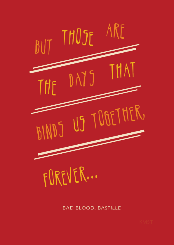 But Those Are The Days That Bind Us Together* - Bastille/Bad Blood ...