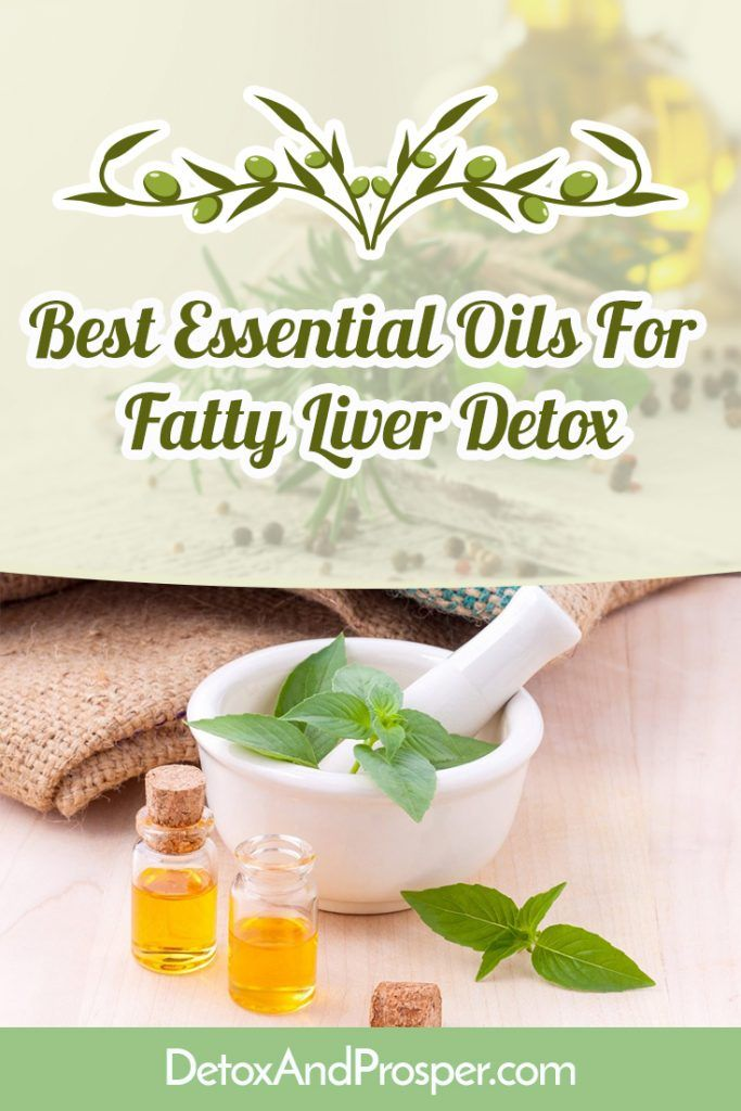 Best Essential Oils for Fatty Liver Disease (Detox)