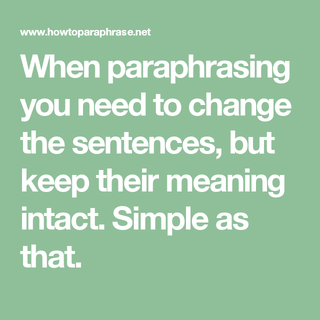 When Paraphrasing You Need To Change The Sentence But Keep Their Meaning Intact Simple A That Paraphrase School Resources