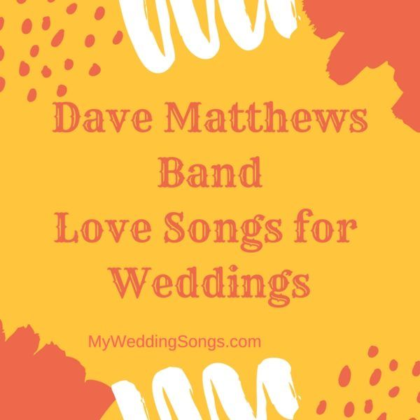 Dave Matthews Band love songs top 10 that also make great wedding ...