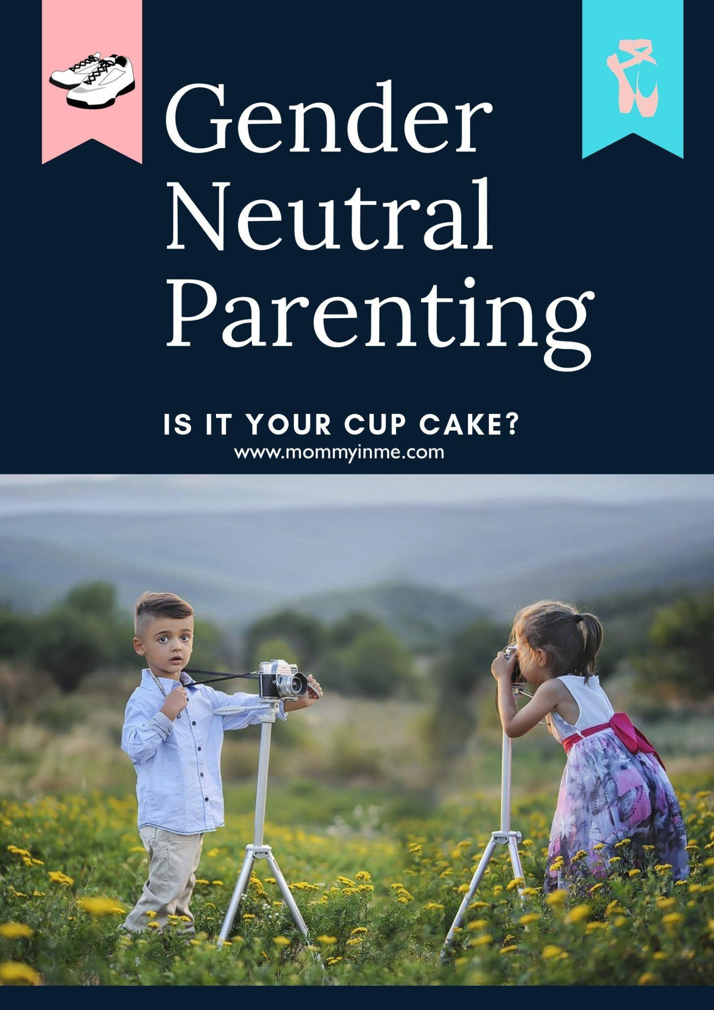 Do you believe in Gender Neutral Parenting? Parenting