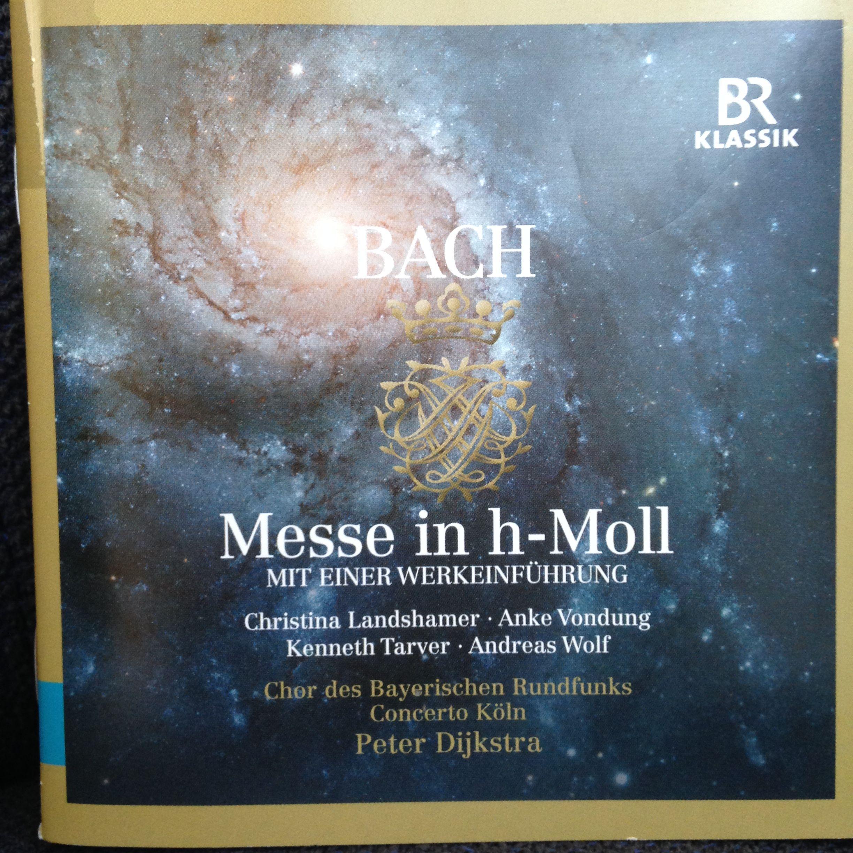 Bach. Messe in h-Moll. Concerto Köln olv Peter Dijkstra. BR Klassik 2017