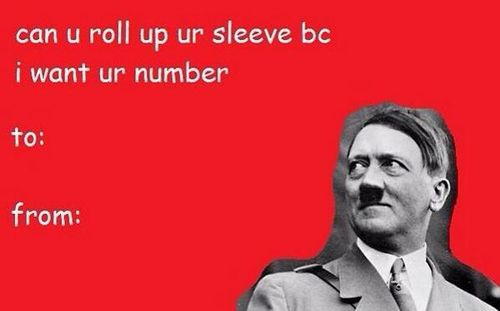 70be9ebdd3e768e784fee8b69ca32460 funny valentines day cards tumblr hitler 5 a fun blog funny,Best Valentines Day Memes