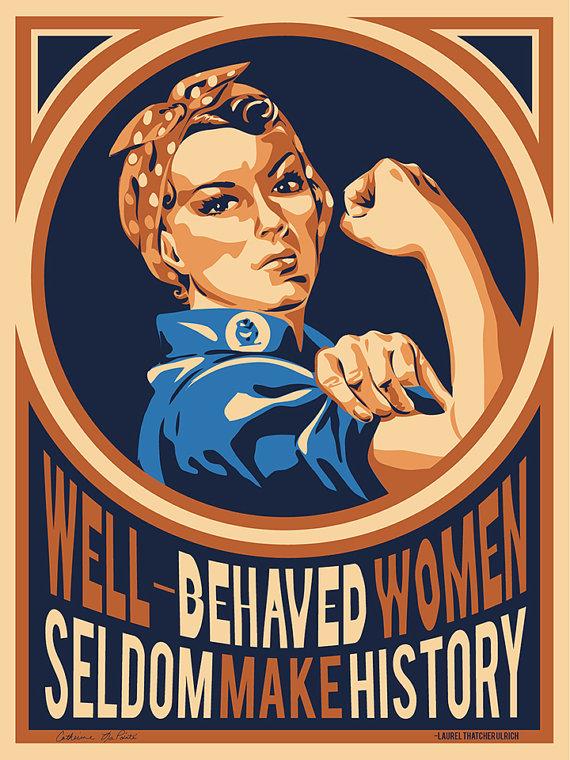 Rosie the Riveter Poster  Well Behaved Women Seldom Make   Etsy