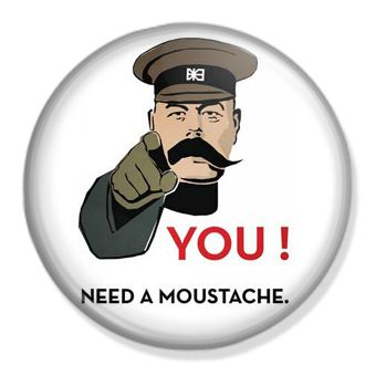 "25mm 1/"" Button Badge Novelty Cute Britons Mustache Tash YOU NEED A MOUSTACHE"