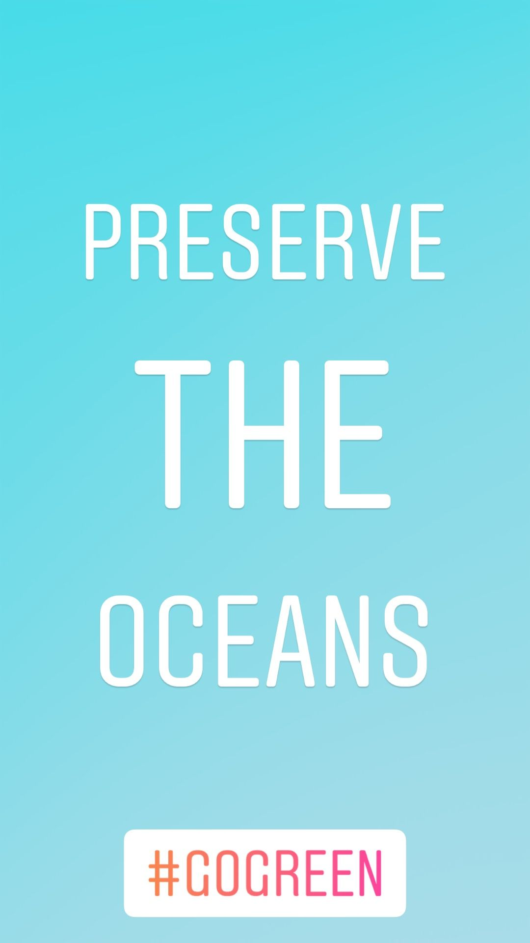 Preserve The Oceans Go Green Eco Quotes Pinterest Nature